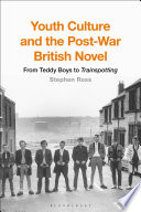 Youth Culture and the Post War British Novel