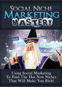 Social Niche Marketing Mastery