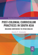Post Colonial Curriculum Practices in South Asia