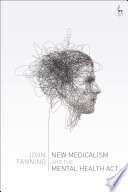 New Medicalism And The Mental Health Act