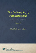 The Philosophy of Forgiveness – Volume IV