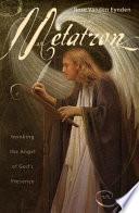 """Metatron: Invoking the Angel of God's Presence"" by Rose Vanden Eynden"