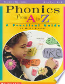"""Phonics from A to Z: A Practical Guide"" by Wiley Blevins"