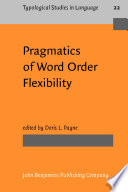 Pragmatics Of Word Order Flexibility