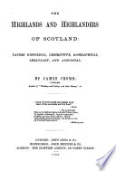 The Highlands and Highlanders of Scotland