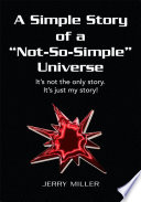 A Simple Story Of A Not So Simple Universe