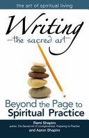 Writing the Sacred Art  Beyond the Page to Spiritual Practice