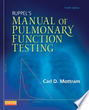 Ruppel s Manual of Pulmonary Function Testing   E Book Book