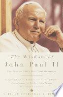 The Wisdom of Pope John Paul II