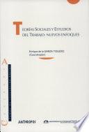Teorías sociales y estudios del trabajo