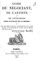 Guide du négociant, de l'artiste et de l'étranger dans le Palais de la Bourse ou état des objets d'arts que l'administration de la ville de Paris a fait exécuter, en 14 mois, pour la décoration de ce palais
