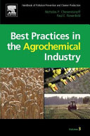 Handbook of Pollution Prevention and Cleaner Production Vol. 3: Best Practices in the Agrochemical Industry