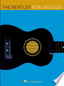 The Beatles for Ukulele (Songbook)