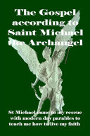 The Gospel According to Saint Michael the Archangel