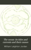 The Ocean: Its Tides and Currents and Their Causes