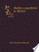 Shelby s expedition to Mexico