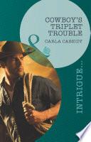 Cowboy s Triplet Trouble  Mills   Boon Intrigue   Top Secret Deliveries  Book 6