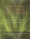 MODERN LIVING, HOLISTIC HEALTH and HERBAL MEDICINE