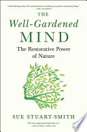 link to The well-gardened mind : the restorative power of nature in the TCC library catalog