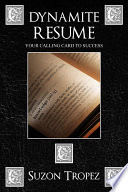 Dynamite Resume: Your Calling Card To Success
