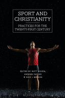 Sport and Christianity: practices for the twenty-first century