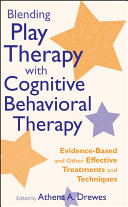 Blending Play Therapy with Cognitive Behavioral Therapy