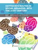 """Oxytocin's routes in social behavior: into the 21st century. """"Precision Medicine"""" approach for Oxytocin"""