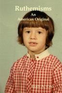Ruthemisms an American Original