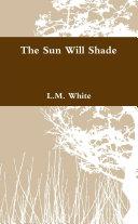 Sun Will Shade