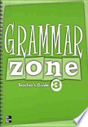 GRAMMAR ZONE. 3(TEACHERS GUIDE)(Grammar Zone