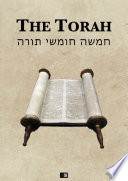 The Torah  The first five books of the Hebrew bible