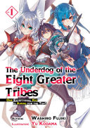 The Underdog of the Eight Greater Tribes  Volume 1