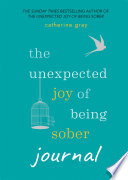 The Unexpected Joy of Being Sober Journal