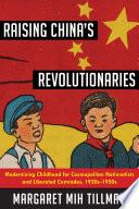 Raising China s Revolutionaries