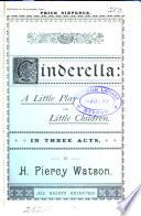 Cinderella: a little play