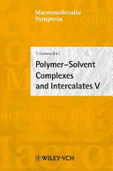 Polymer Solvent Complexes And Intercalates V Lorient France 2004 Book PDF