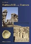 Hattuschili und Ramses: Hethiter und Ägypter, ihr langer Weg ...