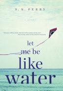 Let Me Be Like Water [Pdf/ePub] eBook