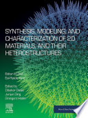 Synthesis  Modelling and Characterization of 2D Materials and their Heterostructures