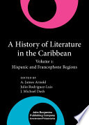 A History Of Literature In The Caribbean Hispanic And Francophone Regions