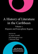 A History of Literature in the Caribbean: Hispanic and francophone regions