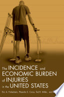The Incidence and Economic Burden of Injuries in the United States