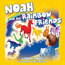Noah and His Rainbow Friends