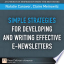 Simple Strategies for Developing and Writing Effective E Newsletters Book