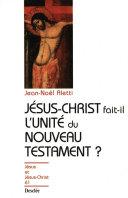 Pdf Jésus-Christ fait-il l'unité du Nouveau Testament ? Telecharger