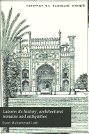 Lahore  Its History  Architectural Remains and Antiquities