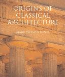Origins of Classical Architecture