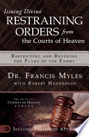 Issuing Divine Restraining Orders From The Courts Of Heaven PDF