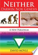 Neither Darwin Nor Genesis