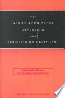 The Associated Press Stylebook and Briefing on Media Law  : Fully Revised and Updated with a New Internet Guide and Glossary